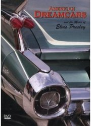 DVD - American Dreamcars and the Music of Elvis Presley