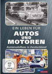 DVD - Ein Leben für Autos und Motoren - Automobilbau in Deutschland