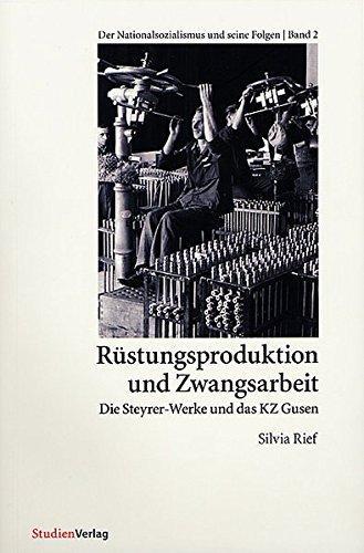 Rüstungsproduktion und Zwangsarbeit.