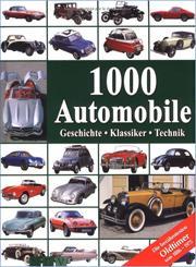 1000 Automobile Geschichte Klassiker - Technik. Die berühmtesten Oldtimer von 1886-1975