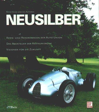 Neusilber Renn und Rekordwagen der Auto Union