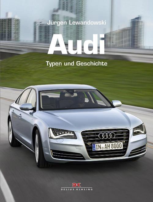 Audi Typen und Geschichte