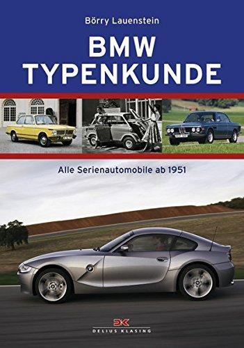 BMW Typenkunde Alle Serienautomobile ab 1951