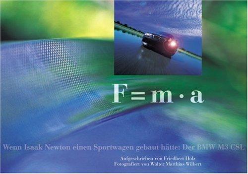 F = m x a: Wenn Isaac Newton einen Sportwagen gebaut hätte: Der BMW M3 CSL