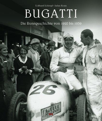 Bugatti: Die Renngeschichte von 1920 bis 1939