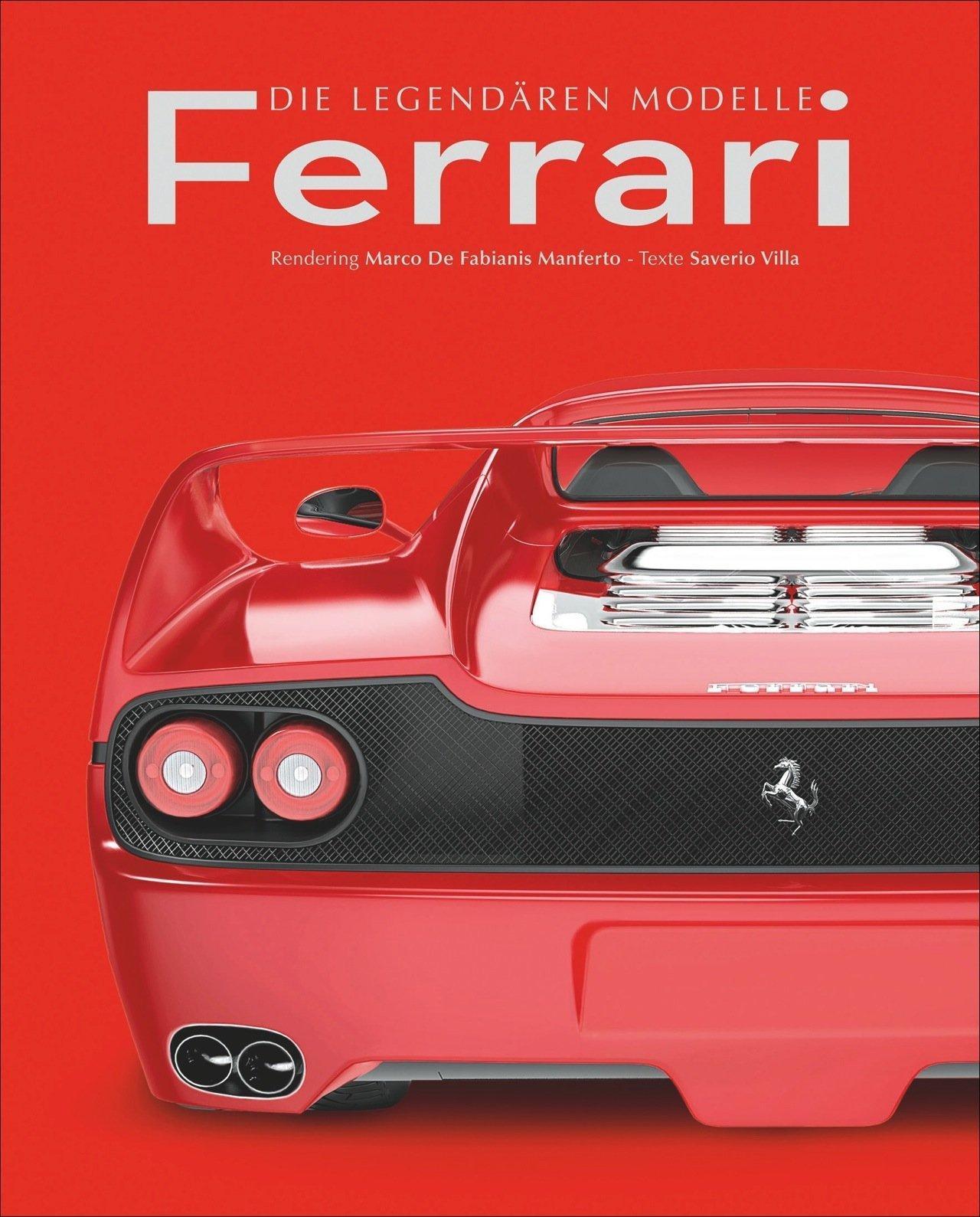 Ferrari: Die legendären Modelle vom Ferrari 166 MM bis zum Ferrari 458 Speciale.