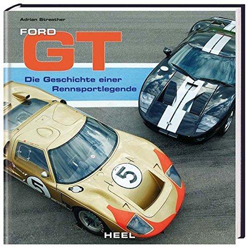 Ford GT: Die Geschichte einer Rennsportlegende