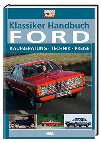 Klassiker Handbuch: Ford. Kaufberatung - Technik - Preise
