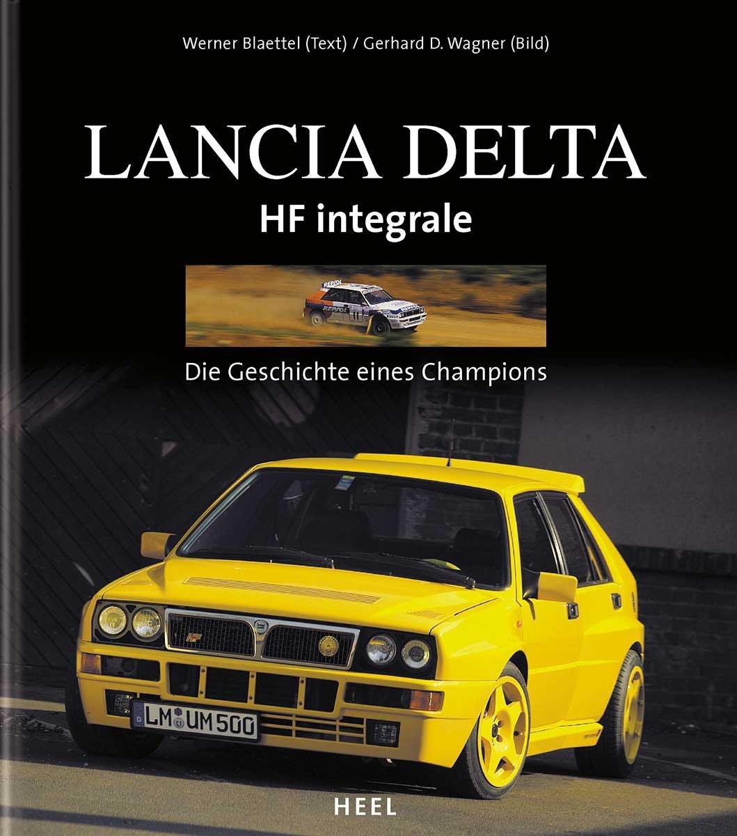Lancia Delta HF Integrale: Die Geschichte eines Champions