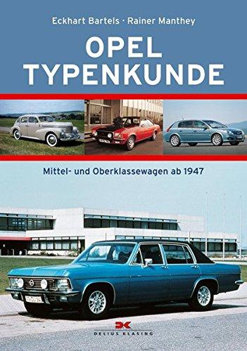 Opel Typenkunde: Mittel- und Oberklassewagen ab 1947