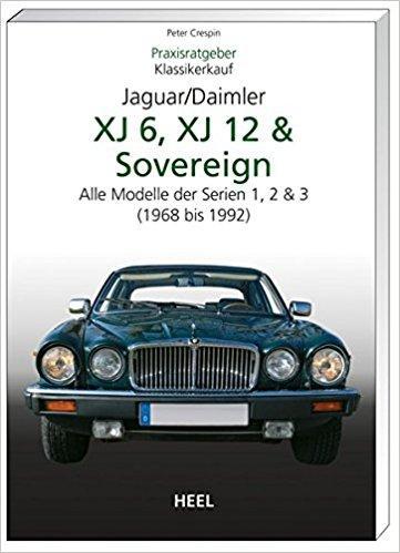 Praxisratgeber Klassikerkauf: Jaguar / Daimler XJ6, XJ12 & Sovereign