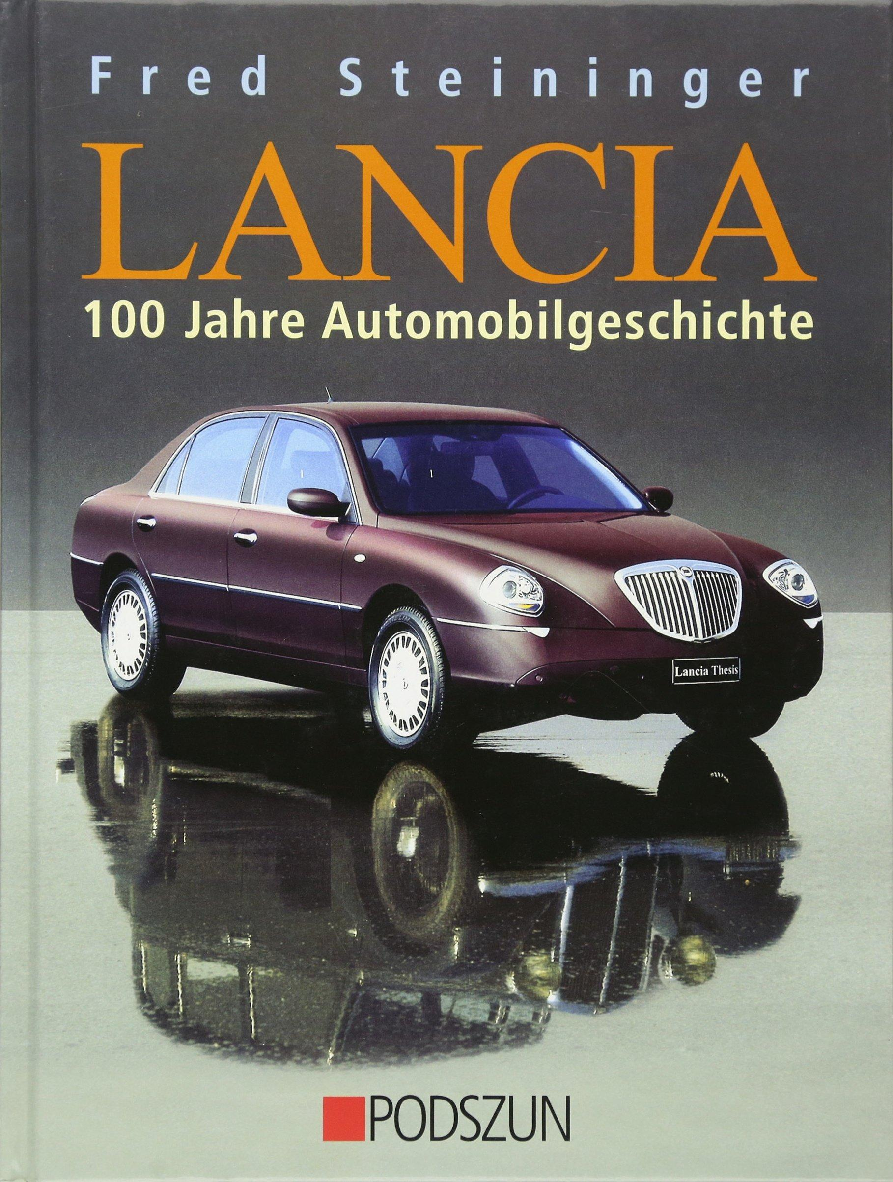 Lancia: 100 Jahre Automobilgeschichte