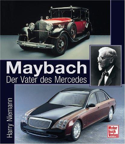 Maybach - Vater des Mercedes