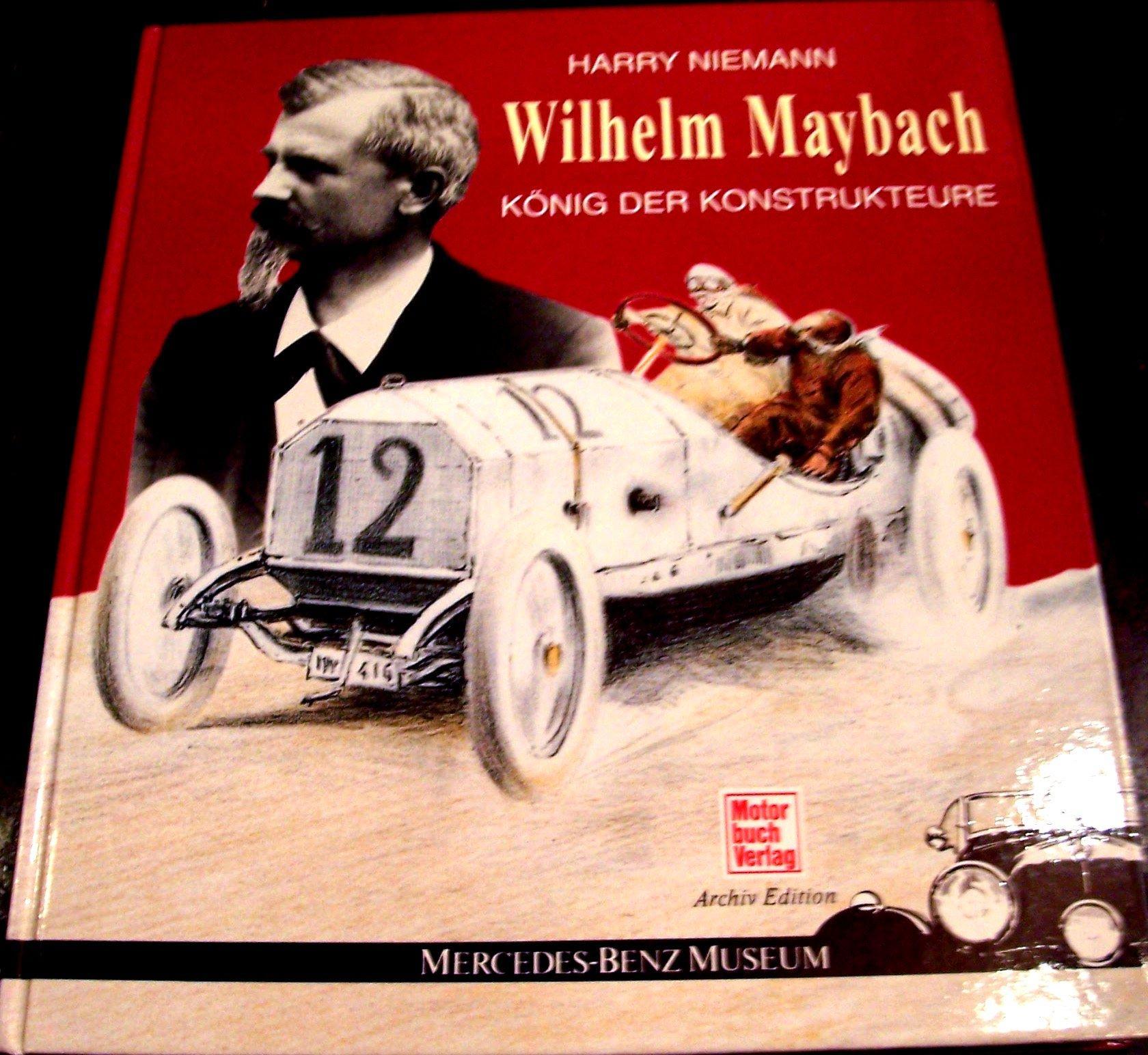 Wilhelm Maybach Koenig der Konstrukteure