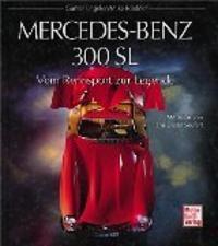 Mercedes-Benz 300 SL. Vom Rennsport zur Legende