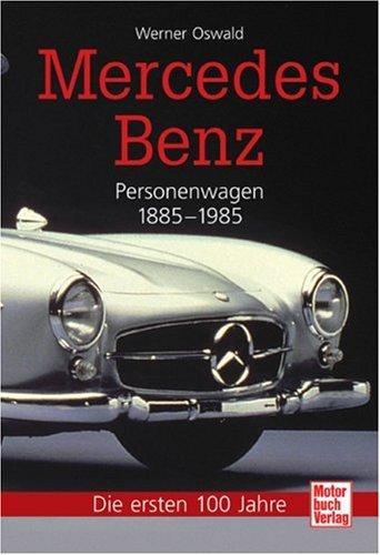 Mercedes-Benz Personenwagen: 1885-1985 - Die ersten 100 Jahre