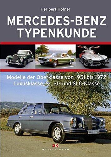 Mercedes-Benz Typenkunde Modelle der Oberklasse von 1951 bis 1972