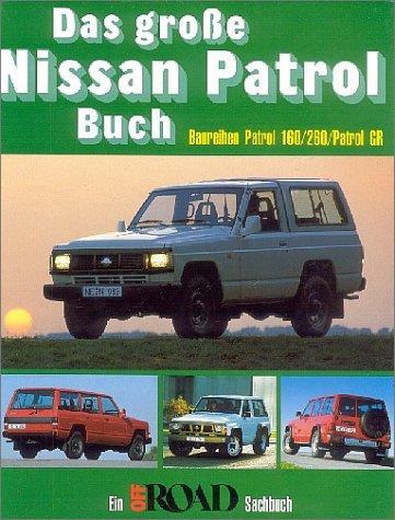Das grosse Nissan Patrol Buch