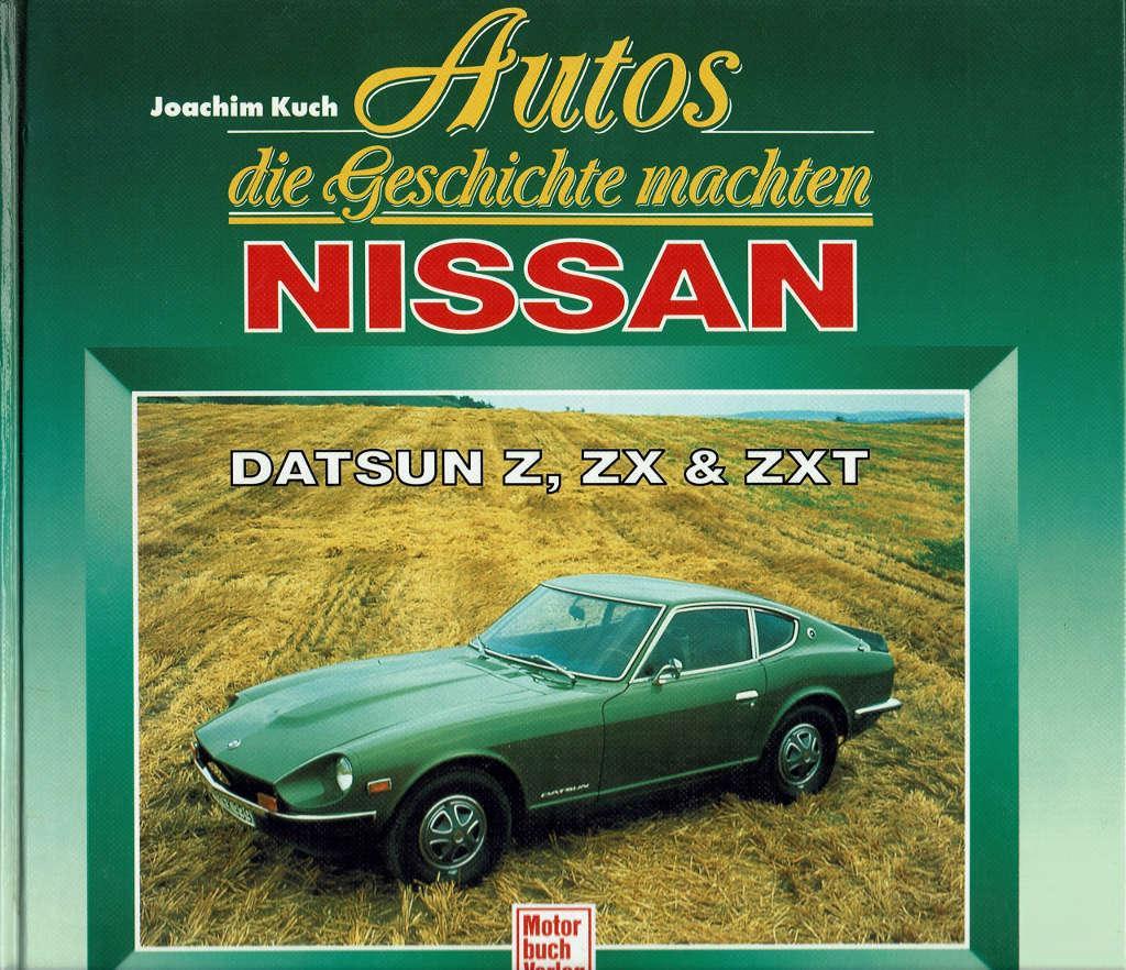 Autos die Geschichte machten: Nissan Datsun Z, ZX & ZXT