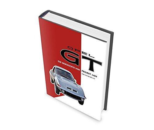 Opel GT: Die Geschichte von Projekt 1484