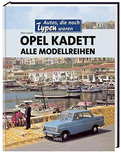 Opel Kadett: Alle Modellreihen. Autos, die noch Typen waren