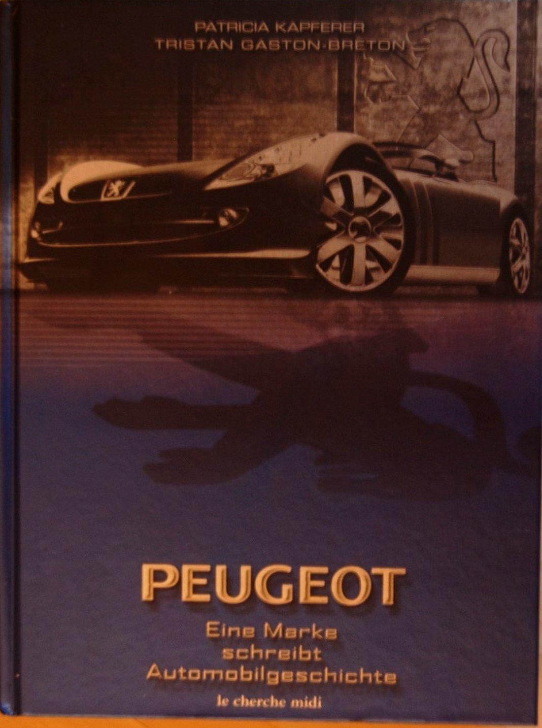 Peugeot Eine Marke schreibt Automobilgeschichte