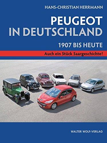 Peugeot in Deutschland.: 1907 bis heute