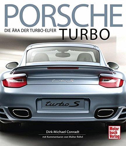 Porsche Turbo: Die Ära der Turbo-Elfer