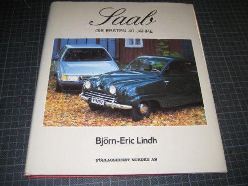 Saab. Die ersten 40 Jahre