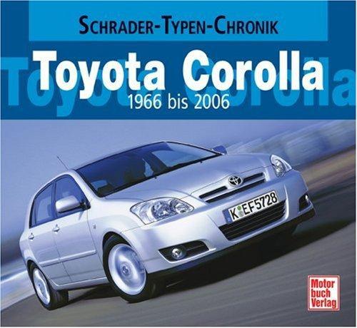 Toyota Corolla 1966 - 2006: Schrader-Typen-Chronik