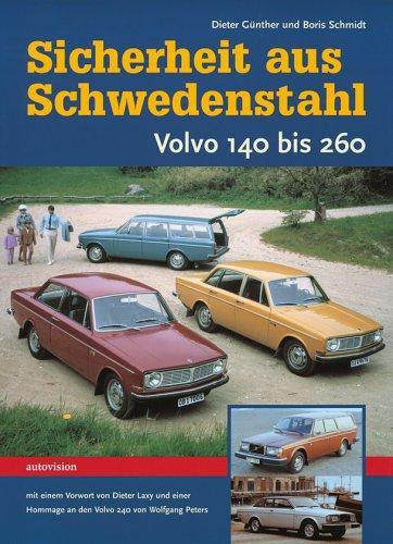 Sicherheit aus Schwedenstahl: Volvo 140 bis 260